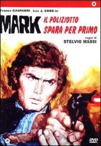 Mark il poliziotto spara per primo di Stelvio Massi - DVD