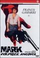 Cover Dvd Mark colpisce ancora