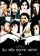 Cover Dvd DVD La vita come viene