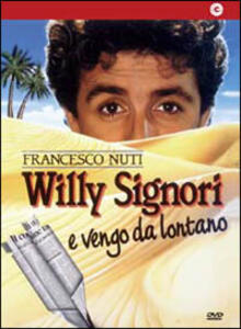 Willy Signori e vengo da lontano di Francesco Nuti - DVD