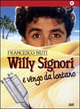 Cover Dvd DVD Willy Signori e vengo da lontano