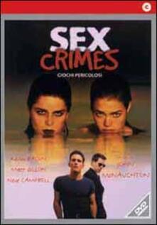 Sex Crimes. Giochi pericolosi di John McNaughton - DVD