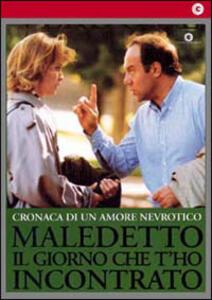 Maledetto il giorno che t'ho incontrato di Carlo Verdone - DVD