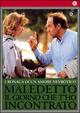 Cover Dvd DVD Maledetto il giorno che t'ho incontrato