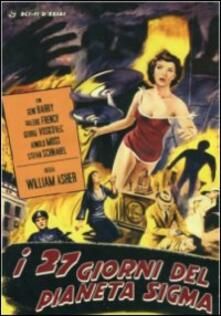 I 27 giorni del pianeta Sigma di William Asher - DVD