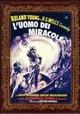 Cover Dvd DVD L'uomo dei miracoli