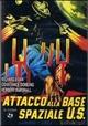 Cover Dvd Attacco alla base spaziale U.S.