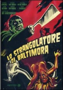 Lo strangolatore di Baltimora di Hy Averback - DVD