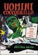 Cover Dvd DVD Gli uomini coccodrillo
