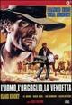 Cover Dvd L'uomo, l'orgoglio, la vendetta