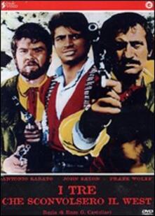 I tre che sconvolsero il West. Vado, vedo e sparo di Enzo G. Castellari - DVD