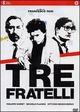 Cover Dvd DVD Tre fratelli