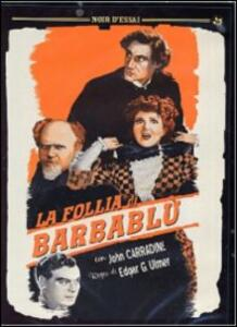 La follia di Barbablù di Edgar G. Ulmer - DVD