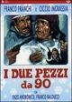 Cover Dvd I due pezzi da 90