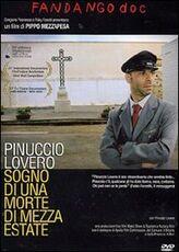 Film Pinuccio Lovero. Sogno di una morte di mezza estate Pippo Mezzapesa