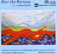 Over the Horizon - CD Audio di Andrea Ferrante