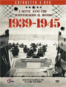 I Sette Anni Che Sconvolsero Il Mondo. 1939-1945 (4 DVD) - DVD