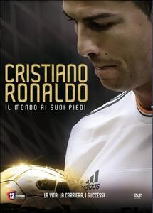 Cristiano Ronaldo. Il mondo ai suoi piedi di Tara Pirnia - DVD