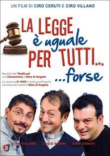 La legge è uguale per tutti... forse di Ciro Ceruti,Ciro Villano - DVD