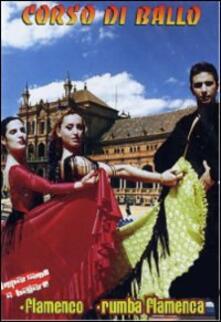 Corso di ballo. Flamenco, rumba flamenca - DVD