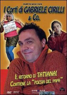 Tatiana, Krusca, Ninetto e... gli altri coatti! I corti di Gabriele Cirilli - DVD