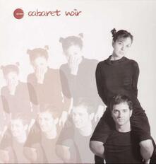 Cabaret Noir - Cabaret Noir - Vinile LP