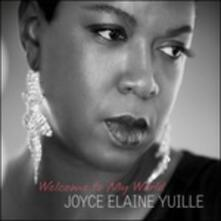 Welcome to My World - Vinile LP di Joyce Elaine Yuille
