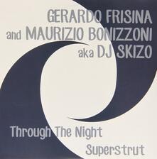 Gerardo Frisina - Maurizio Boninzoni - Throught the Night - Superstrut - Vinile 7''