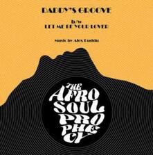 Daddy's Groove - Let Me Be Your Lover - Vinile 7'' di Afro Soul Prophecy