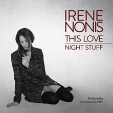 This Love - Night Stuff - Vinile LP di Irene Nonis