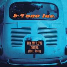 Try My Love - Odoya - Vinile 7'' di S-Tone Inc.