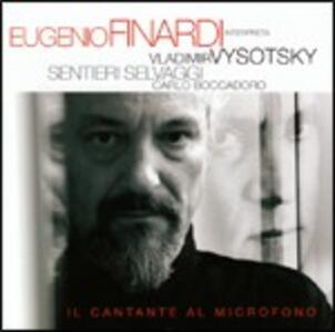 Eugenio Finardi interpreta Vladimir Vysotsky. Il cantante al microfono - CD Audio di Eugenio Finardi,Carlo Boccadoro,Sentieri Selvaggi