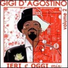 Ieri e oggi Mix vol.2 - CD Audio di Gigi D'Agostino