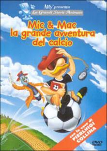 Mic & Mac - La grande avventura del calcio - DVD