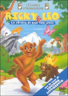 Ricky e Leo - La storia di due veri amici di Raymond Jafelice - DVD