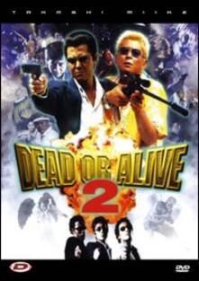 Dead or Alive 2 di Takashi Miike - DVD