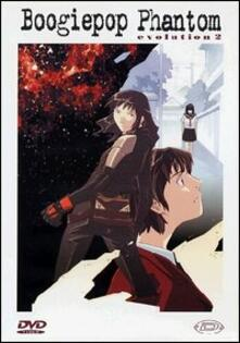 Boogiepop Phantom. Evolution 2 di Takashi Watanabe - DVD