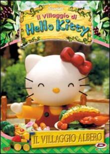 Hello Kitty. Il villaggio di Hello Kitty. Vol. 1. Il villaggio albero - DVD