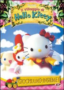 Hello Kitty. Il villaggio di Hello Kitty. Vol. 2. Giochiamo insieme - DVD