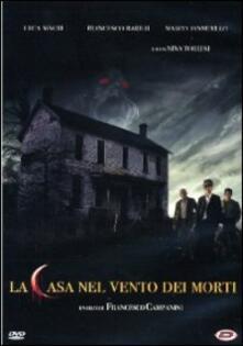 La casa nel vento dei morti di Francesco Campanini - DVD