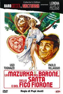 La mazurka del barone, della santa edel fico fiorone (DVD) di Pupi Avati - DVD