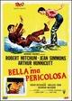 Cover Dvd DVD Bella, ma pericolosa