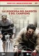 Cover Dvd DVD La leggenda del Bandito e del Campione
