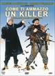 Cover Dvd DVD Come ti ammazzo un killer