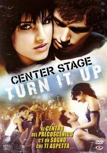 Center Stage. Turn It Up (DVD) di Steven Jacobson - DVD
