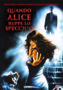 Quando Alice ruppe lo specchio (DVD) di Lucio Fulci - DVD