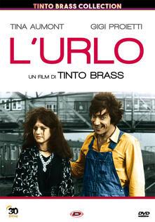 L' urlo (DVD) di Tinto Brass - DVD