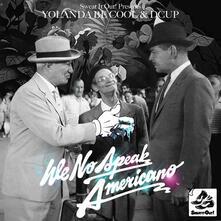 We No Speak Americano - Vinile LP di Yolanda Be Cool