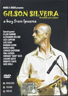Gilson Silveira. A Boy From Ipoema - DVD