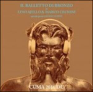 Cuma 2016 d.C. - Vinile LP + CD Audio di Balletto di Bronzo